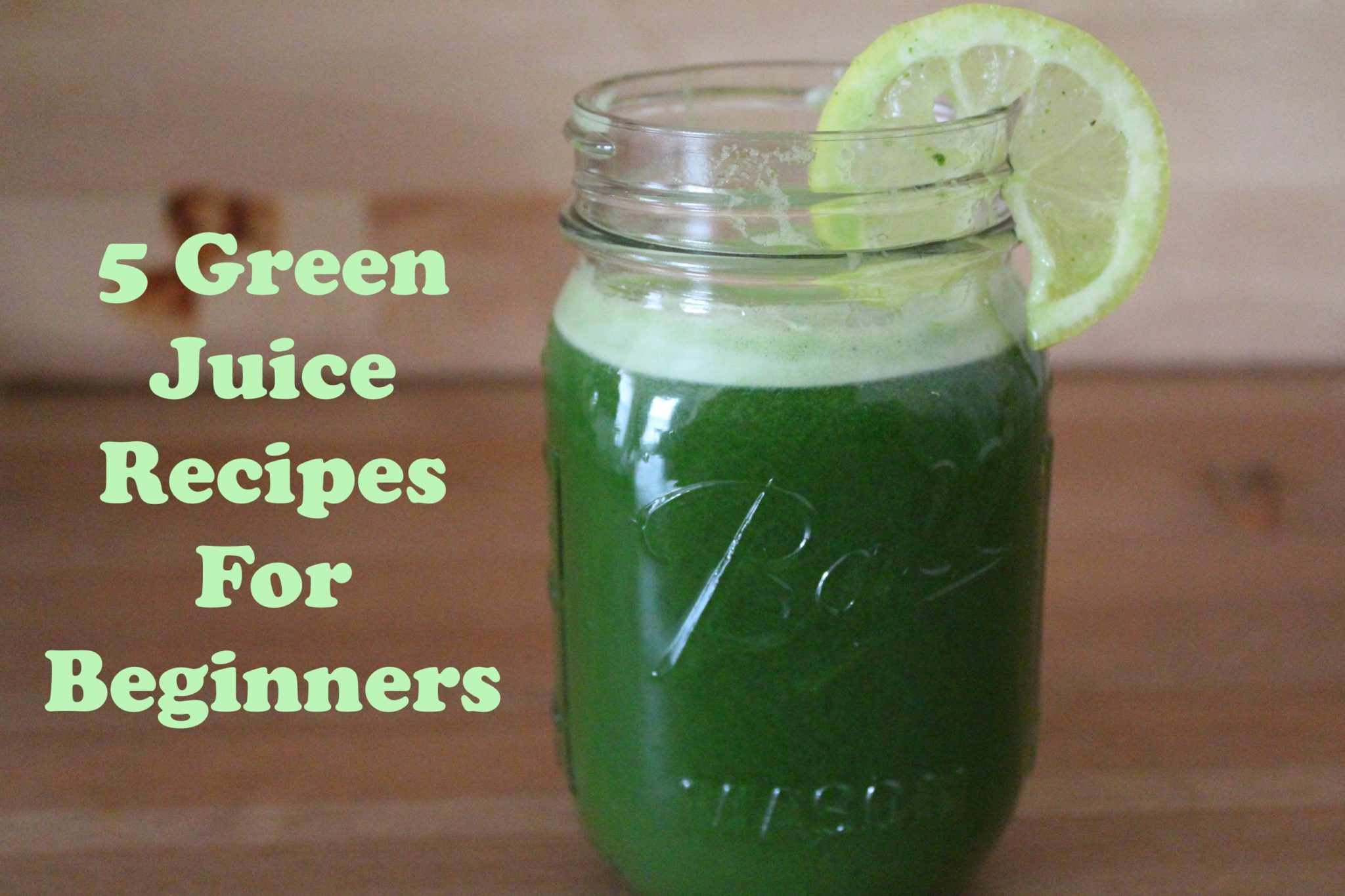 5 Green Juice Recipes For Beginners